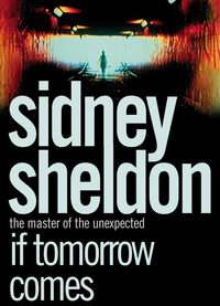 Cover of If Tomorrow Comes, a novel by Sidney Sheldon