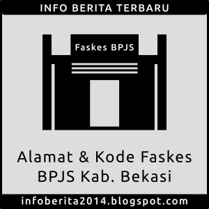Alamat dan Kode Faskes BPJS Kab. Bekasi