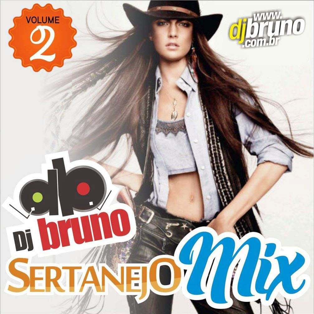 Dj Bruno Granado - Sertanejo Mix Vol.02