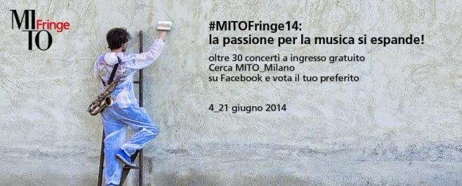 mito fringe 2014 a milano dal 4 al 21 giugno 2014