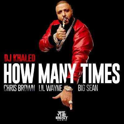 cover portada cancion single how many times dj khaled lil wayne chris brown big sean