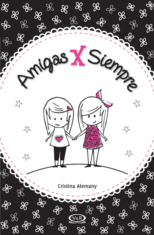 Lo nuevo de V&R: Amigas x siempre - Cristina Alemany | Sueños y ...
