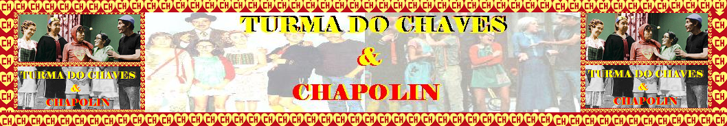 Turma do Chaves & Chapolin