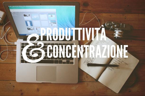 produttività, concentrazione, consigli, tutorial