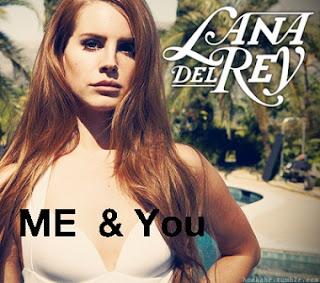 Lana Del Rey - You & Me Lyrics