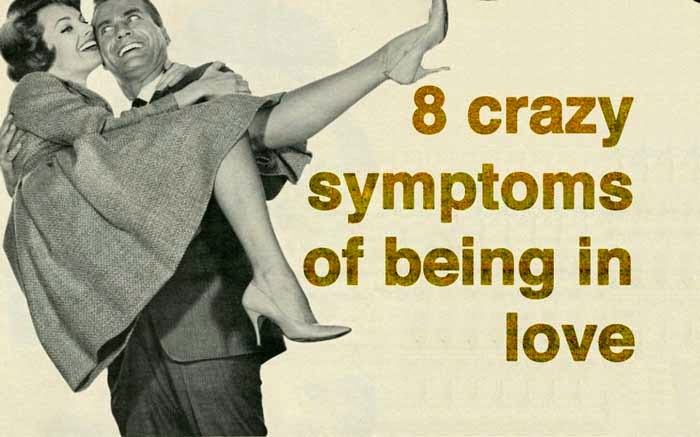 8 crazy symptoms of being in love