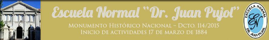 """Escuela Normal """"Dr. Juan Pujol"""""""