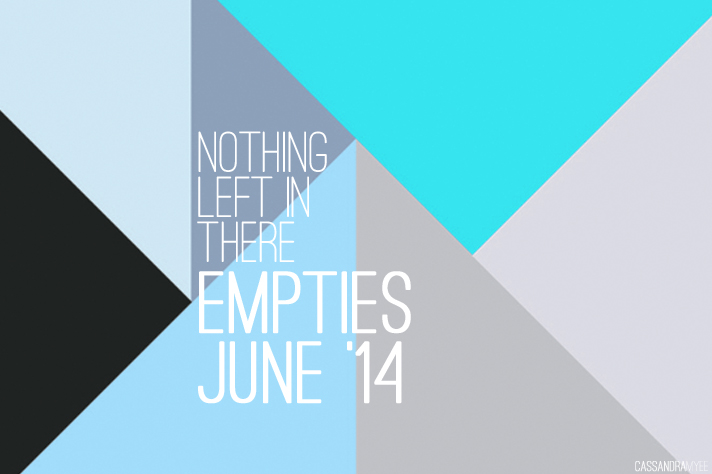 NOTHING LEFT IN THERE // Empties June '14 - cassandramyee
