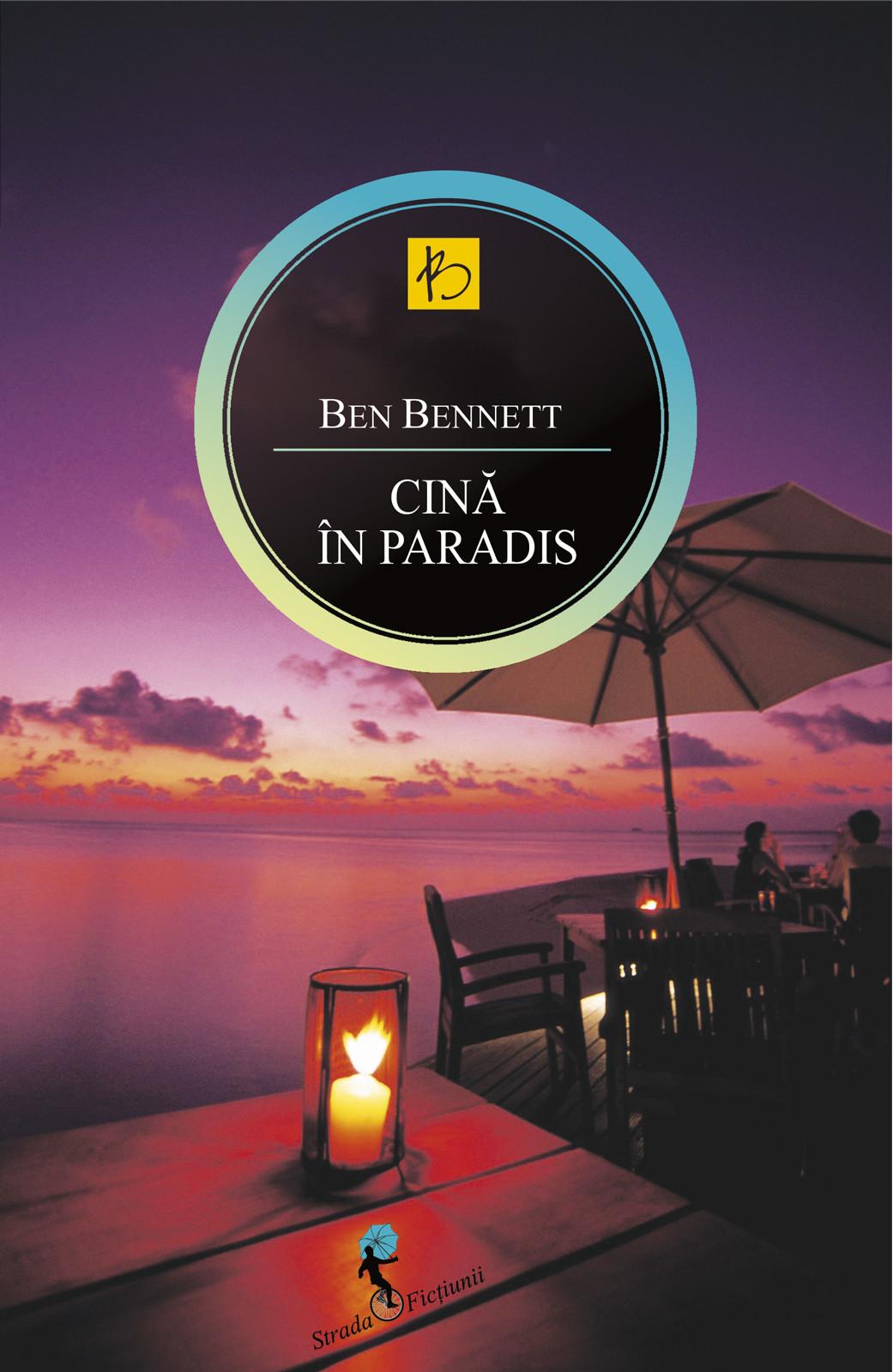 Cină în Paradis- Ben Bennett