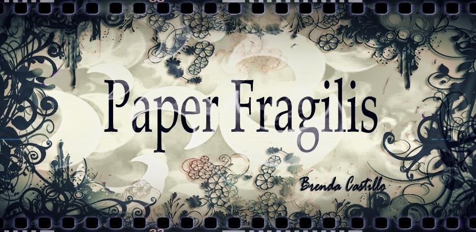 ...Paper Fragilis...