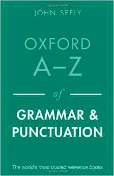http://www.amazon.co.uk/Oxford-Grammar-Punctuation-John-Seely/dp/019966918X/ref=sr_1_3