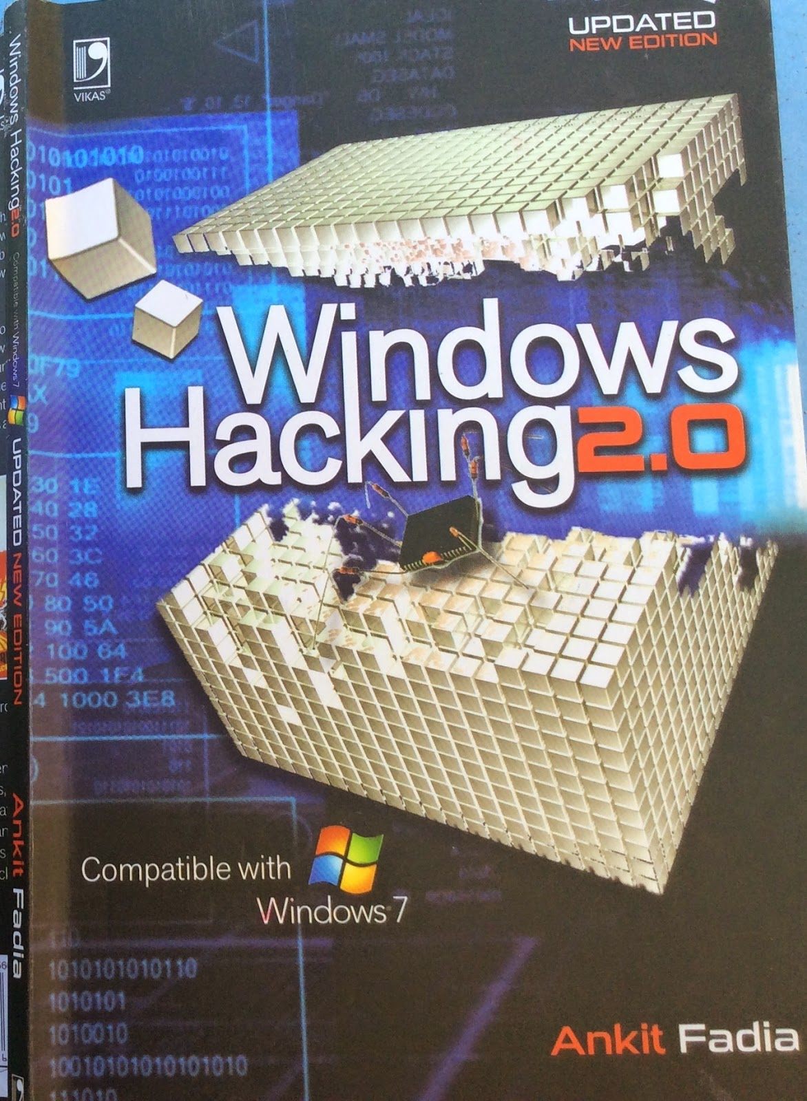 Windows Hacking 2.0 by Ankit Fadia (compatible with windows 7)