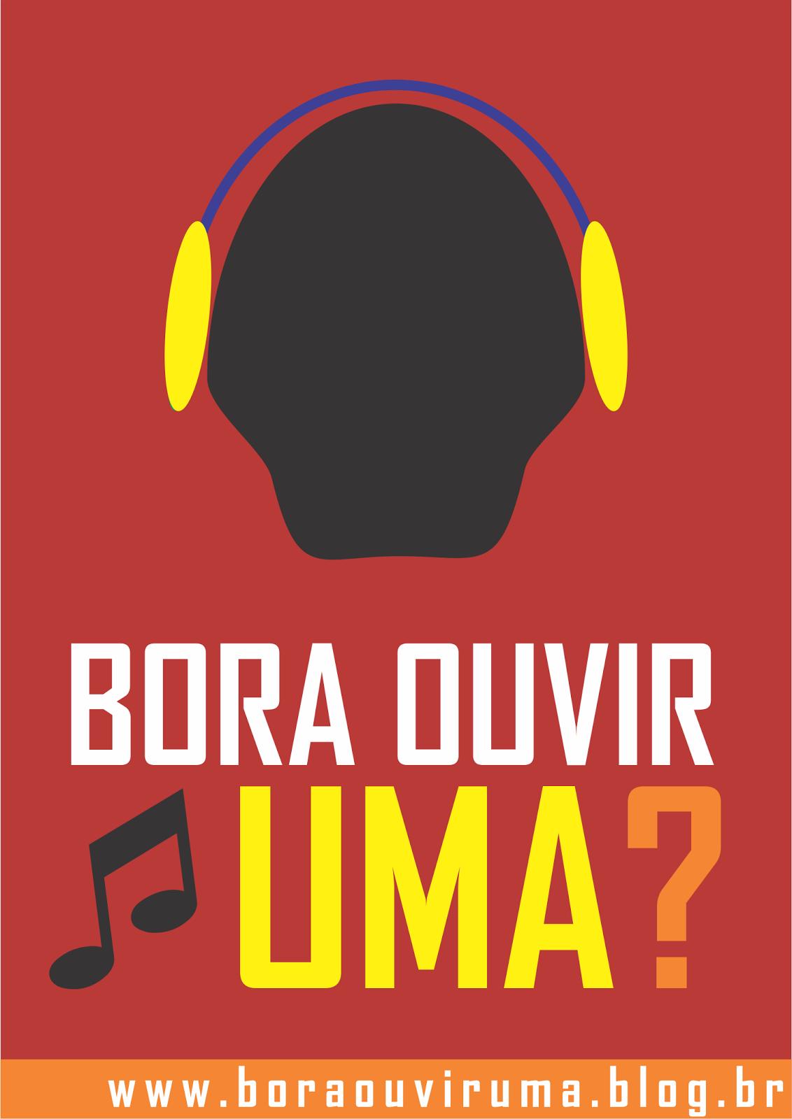Blog Bora Ouvir Uma?