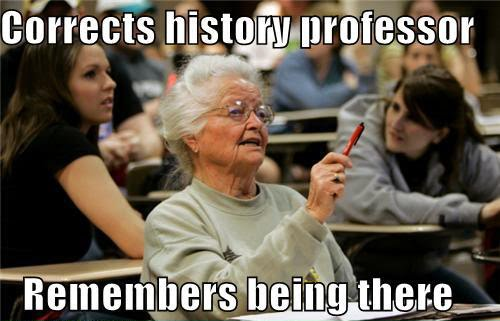 Corrects History Professor - Remembers Being There