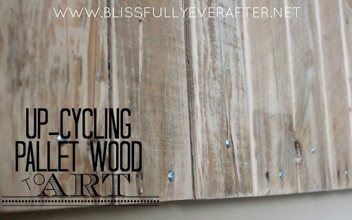 Upcycling: Pallet Wood Projects - Blissfully Ever After