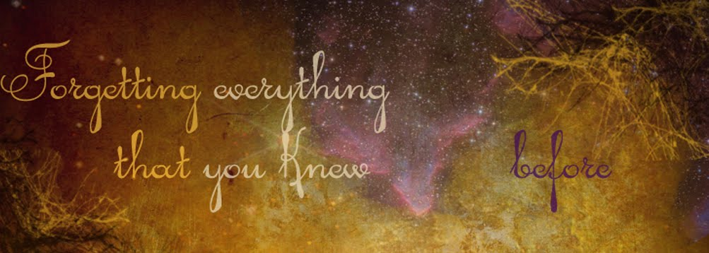 Forgetting everything that you knew before...