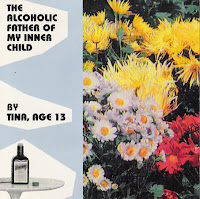 Tina, Age 13 - The Alcoholic Father of My Inner Child ep (1995, Broken)