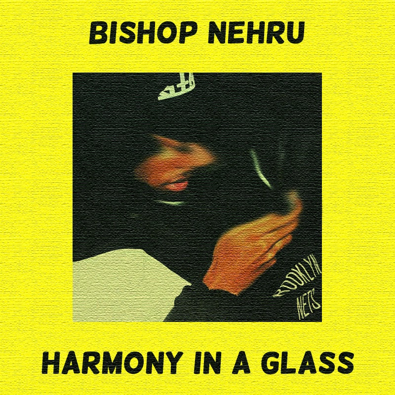 Bishop Nehru – Harmony In A Glass
