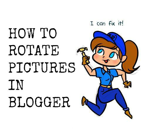 How To Rotate Images In Blogger