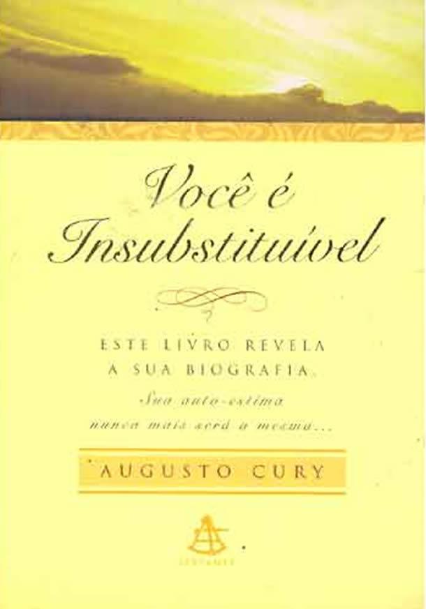 Você é Insubstituível, de Augusto Cury