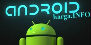 Harga Android Terbaru