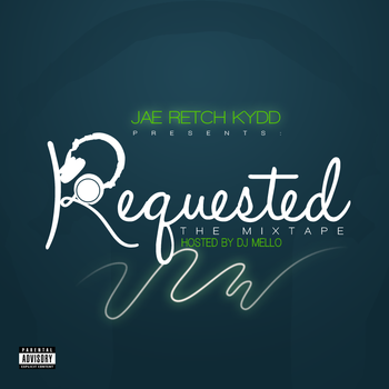 Mixtape: Jae Retch KyDD - Requested