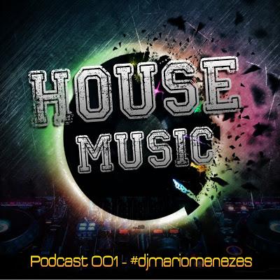SetMix House Music Podcast 001 - DJ Mário Menezes
