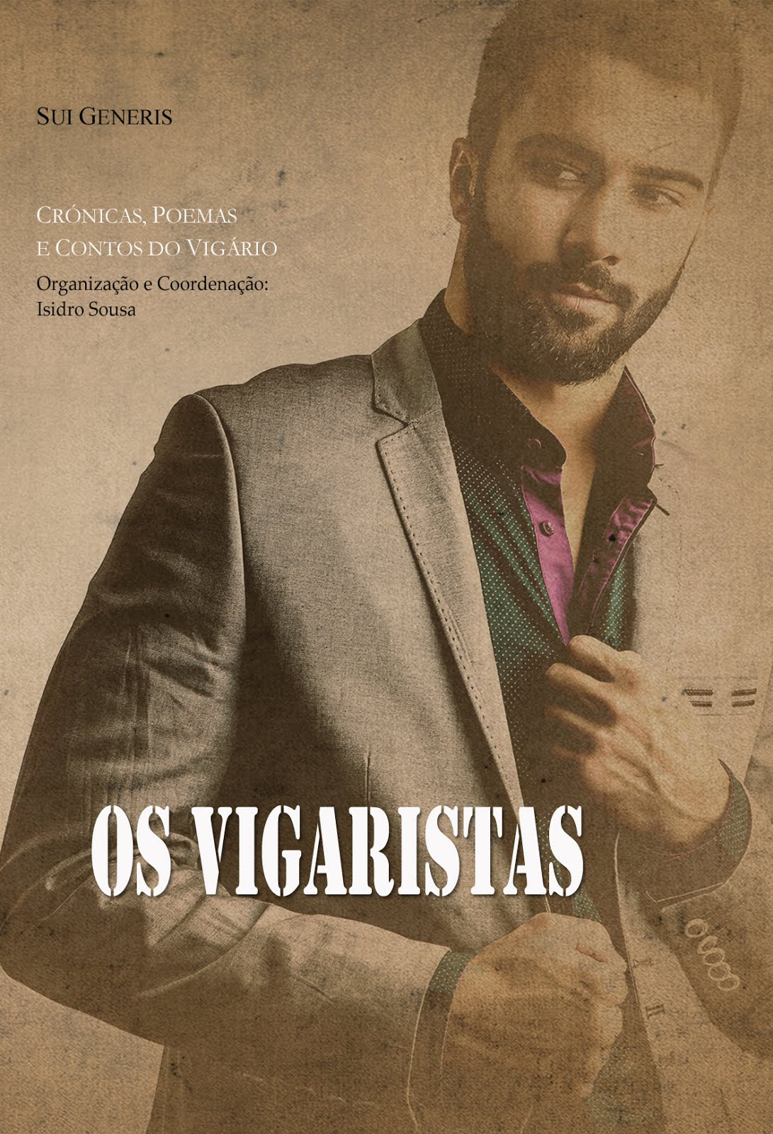 Organizei, Coordenei e Editei a antologia «OS VIGARISTAS»; inclui textos de 26 autores lusófonos
