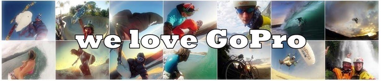 We Love GoPro
