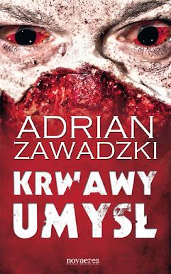 """""""Krwawy umysł"""" – Adrian Zawadzki"""