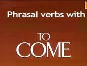 Phrasal Verbs with Come, Verbos Frasales con Come, verbos frasales en ingles