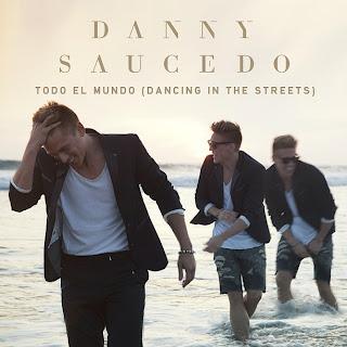 Todo El Mundo (Dancing In The Streets) - Danny Saucedo