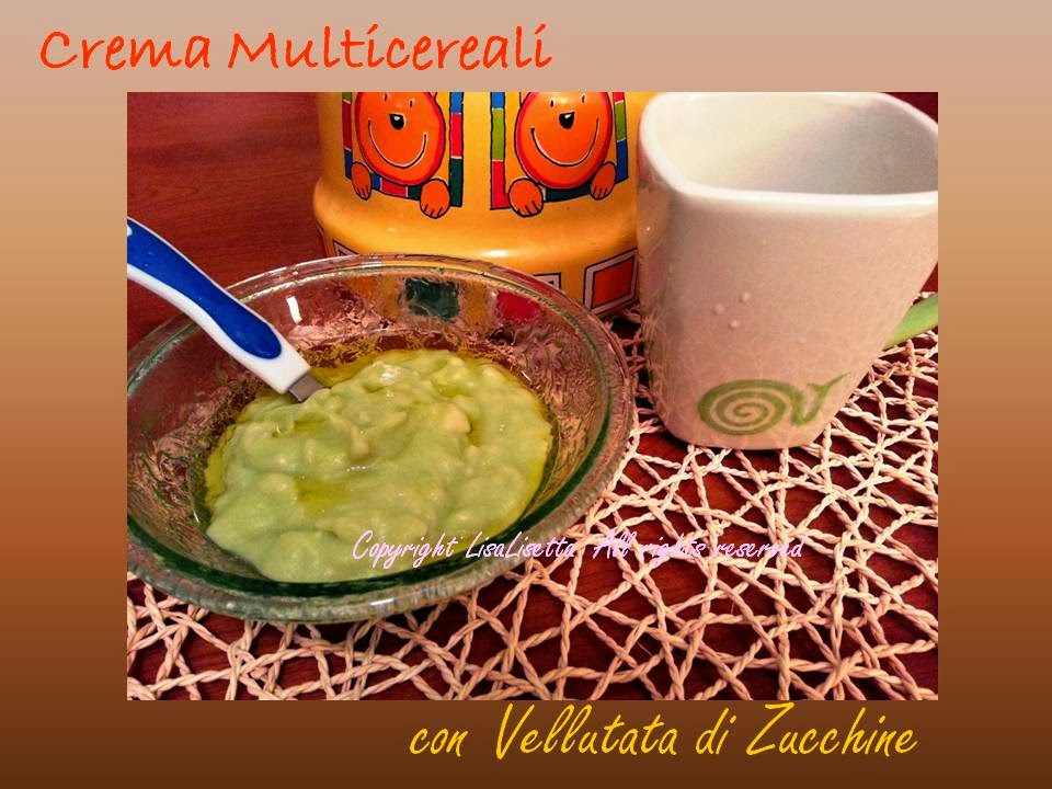 Crema Multicereali con Vellutata di Zucchine – Ricetta per i Bimbi