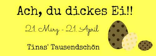 http://tinastausendschoen.blogspot.de/2014/03/blogevent-ach-du-dickes-ei.html