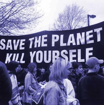 """Salve o planeta: suicide-se""! Absurdos do catastrofismo ambientalista."