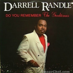 DARRELL RANDLE - Do You Remember The Goodtimes