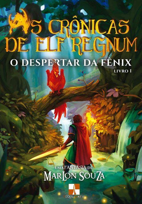 As Crônicas de Elf Regnum | O Despertar da Fênix