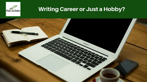 Writing Career or Just a Hobby?