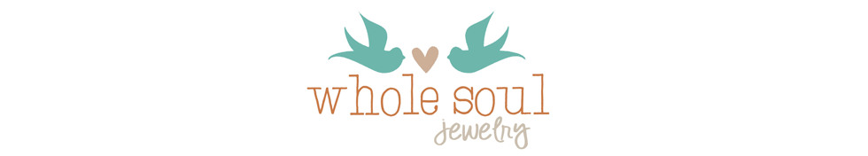 Whole Soul Jewelry Blog