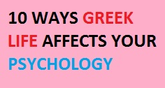 10 Ways Greek Life Affects Your Psychology