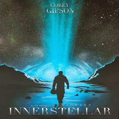 """Corey Gipson (@AintThatCoreyG ) x Headband (@iamheadband) - """"Innerstellar"""" (Free EP) via @IStillLoveHER"""