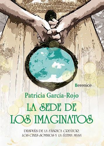 La sede de los Imaginatos, de Patricia García-Rojo -- Editorial Berenice (Grupo Almuzara)