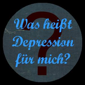 Was heißt Depression für mich