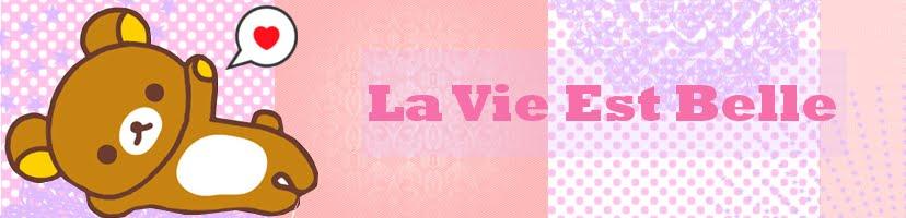 La Vie Est Belle ★