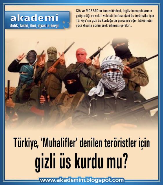 Türkiye 'Muhalifler' denilen teröristler İçin gizli Üs kurdu mu? AKP hükümeti milletine ve değerlerine ihanet içinde mi?