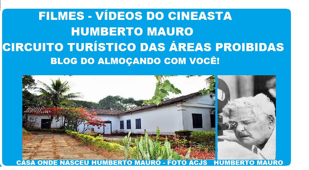 FILMES  VÍDEOS DE HUMBERTO MAURO -CIRCUITO TURÍSTICO DAS ÁREAS PROIBIDAS