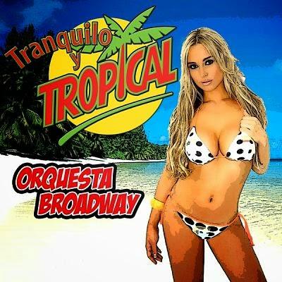 tranquilo tropical orquesta broadway