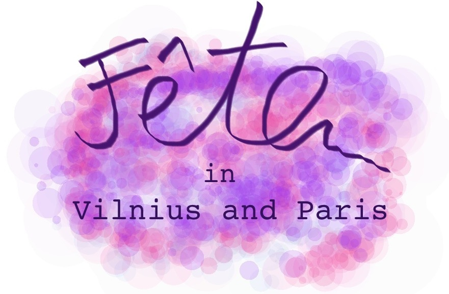 Fête in Vilnius and Paris