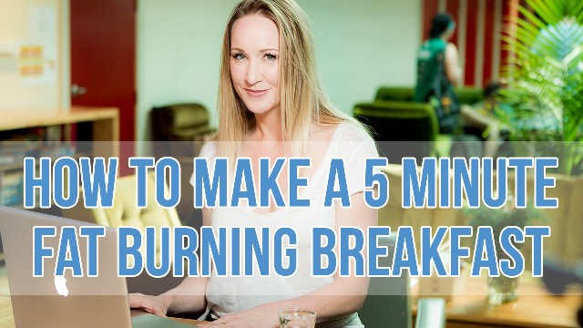 how to make a 5 minuite fat burning breakfast