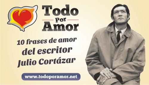 10 frases de amor del escritor Julio Cortazar